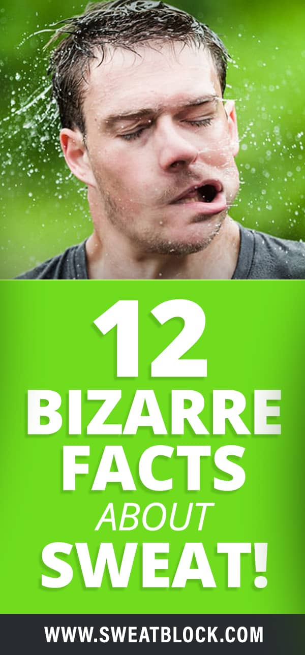 12 Bizarre Facts About Sweat